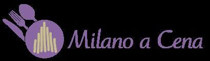 Milano a cena blog dedicato alla ristorazione e alla gastronomia